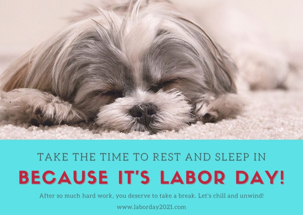 Because it's Labor Day 2021
